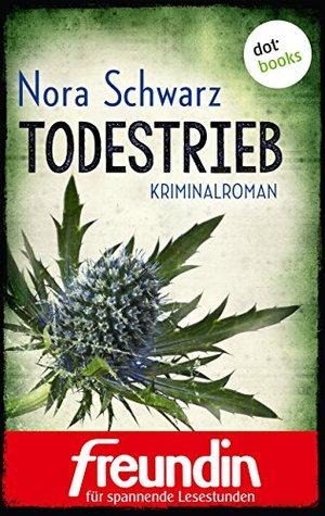 Todestrieb: Kriminalroman (Die Freundin-eBook-Edition für spannende Lesestunden)  by  Nora Schwarz