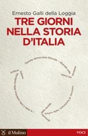 Tre giorni nella storia dItalia  by  Ernesto Galli della Loggia