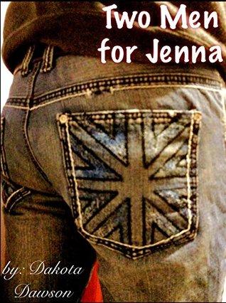 Two Men for Jenna  by  Dakota Dawson