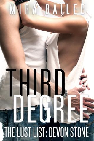 Third Degree (The Lust List: Devon Stone #3)  by  Mira Bailee