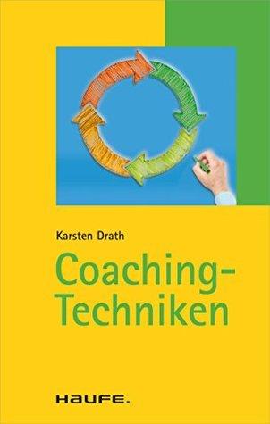 Coaching-Techniken: TaschenGuide Karsten Drath