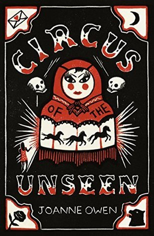 Circus of the Unseen Joanne Owen