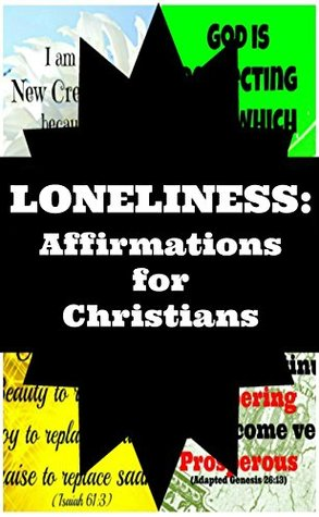 Loneliness: Affirmations for Christians E.M. Kim
