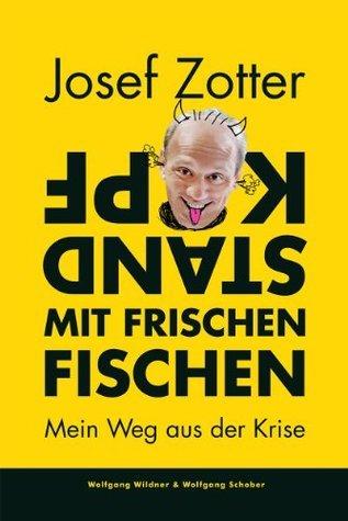 Kopfstand mit frischen Fischen Josef Zotter