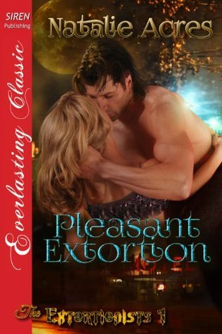 Pleasant Extortion (The Extortionists 1)  by  Natalie Acres