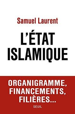 LEtat islamique (DOCUMENTS  by  Samuel Laurent