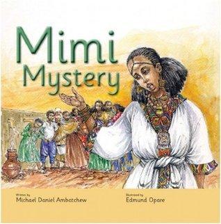Mimi Mystery Michael David Ambatchew