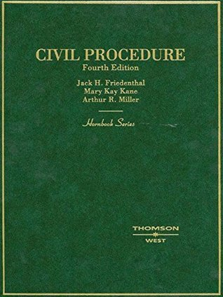 Civil Procedure, 4th (Hornbook Series)  by  Jack Friedenthal