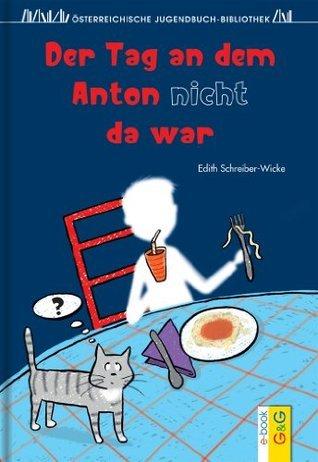 Der Tag an dem Anton nicht da war  by  Edith Schreiber-Wicke