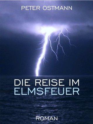 Die Reise im Elmsfeuer Peter Ostmann