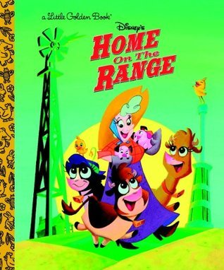 Home on the Range (Little Golden Book) Walt Disney Company