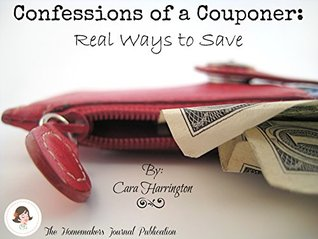 Confession of a Couponer  by  Cara Harrington