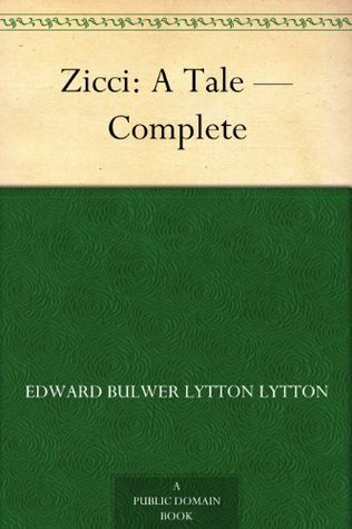 Zicci: A Tale - Complete Edward Bulwer-Lytton