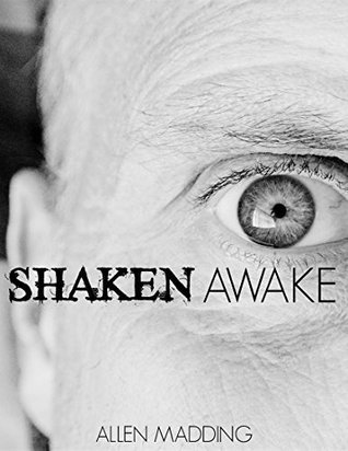 Shaken Awake  by  Allen Madding