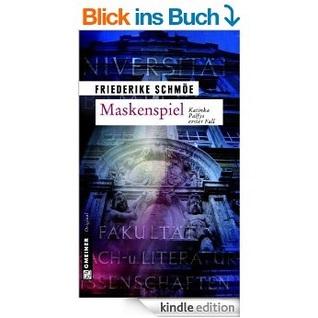 Maskenspiel (Katinka Palfy, #1)  by  Friederike Schmöe