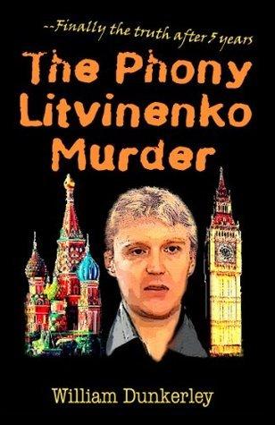 The Phony Litvinenko Murder  by  William Dunkerley