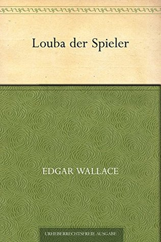 Louba der Spieler Edgar Wallace