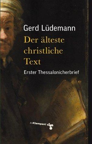 Der älteste christliche Text: Erster Thessalonicherbrief  by  Gerd Lüdemann