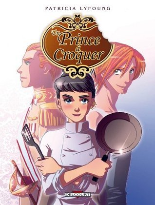 Un prince à croquer Tome 01 : Entrée  by  Patricia Lyfoung