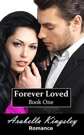 Forever Loved  by  Arabella Kingsley