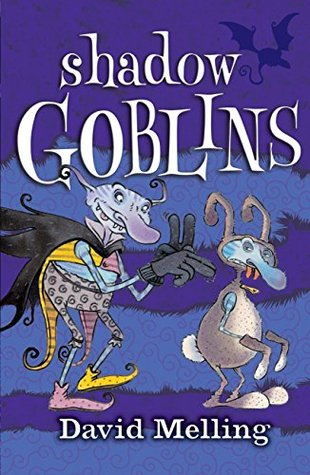 Goblins: 4: Shadow Goblins David Melling