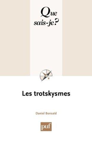 Les trotskysmes Daniel Bensaïd