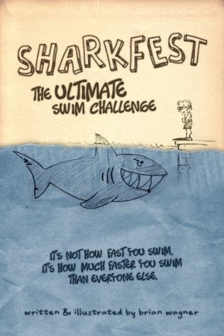 Sharkfest - The Ultimate Swim Challenge  by  Brian Wagner
