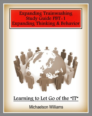 Positive Brain Training: Expanding Thinking and Behavior Pbt-A  by  Michaelson Williams