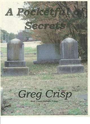 A Pocketful of Secrets (Sweet Darkness Trilogy Book 2) Greg Crisp