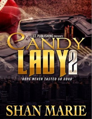 Candy Lady 2: Dope Never Tasted So Good (Candy Lady Saga)  by  Shan Marie