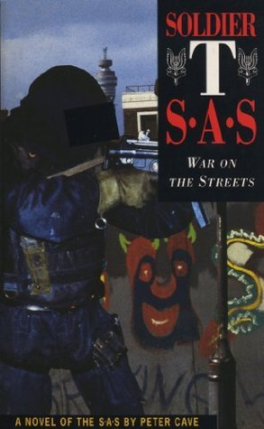 Soldier T: War on the Streets Peter  Cave