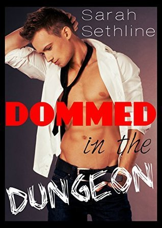 DOMMED in the Dungeon Sarah Sethline