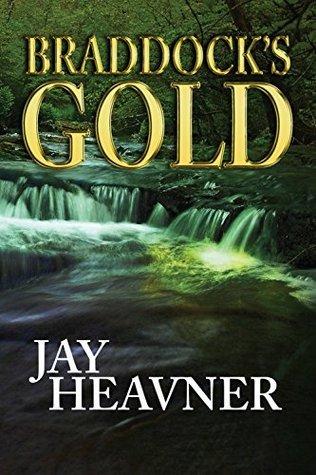 Braddocks Gold  by  Jay Heavner