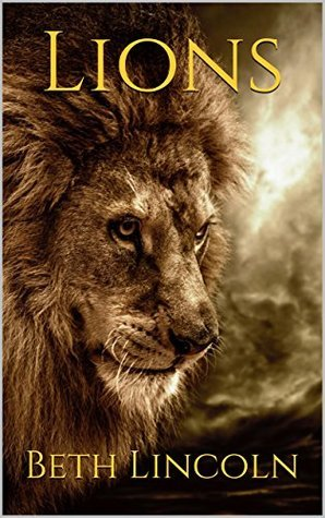 Lions: Lion Facts for Kids  by  Beth Lincoln