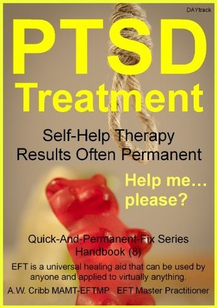 PTSD Treatment (Quick-And-Permanent-Fix Series Book 8)  by  A.W. Cribb