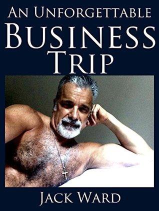 An Unforgettable Business Trip Jack Ward