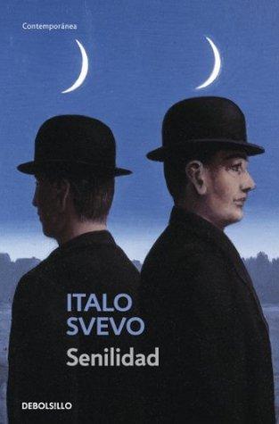 Senilidad  by  Italo Svevo