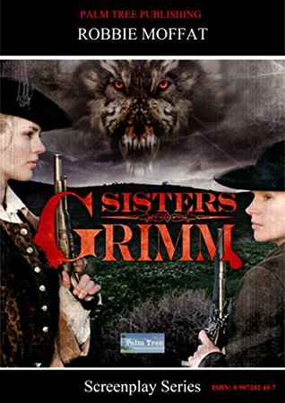 Sisters Grimm (Screenplay Series) Robbie Moffat