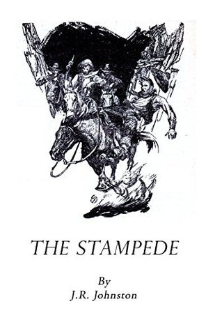 THE STAMPEDE  by  J.R. Johnston