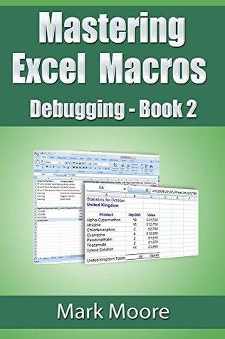 Mastering Excel Macros: Debugging (Book 2 of Mastering Excel Macros) Mark Moore