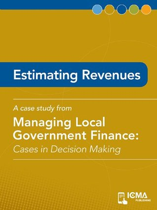 Estimating Revenues: Cases in Decision Making  by  Jon S. Ebeling
