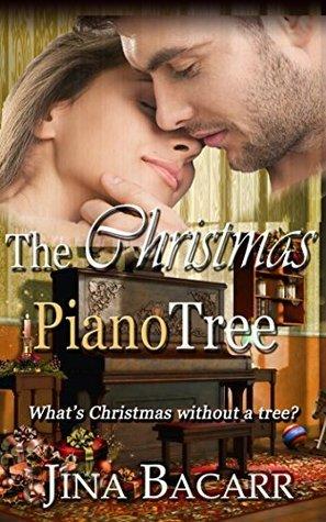 The Christmas Piano Tree: Whats Christmas without a tree? (A Kissing Creek novel Book 1) Jina Bacarr