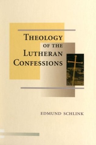 Theology of the Lutheran Confessions (Concordia Classics Series) Edmund Schlink