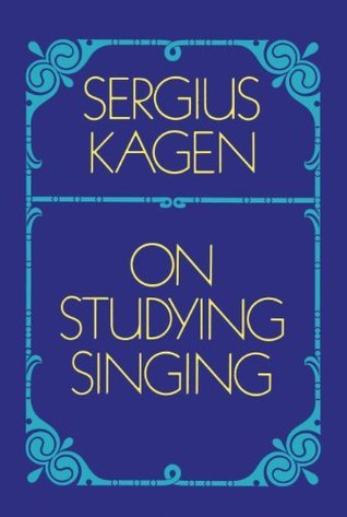 On Studying Singing (Dover Books on Music)  by  Sergius Kagen