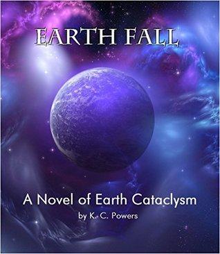 Earth Fall K.C. Powers