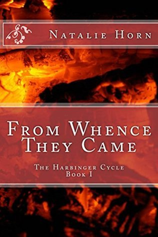 From Whence They Came (The Harbinger Cycle Book 1) Natalie Horn