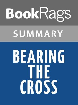 Bearing the Cross David Garrow | Summary & Study Guide by BookRags