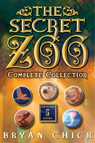 The Secret Zoo Complete Collection: The Secret Zoo, Secrets and Shadows, Riddles and Danger, Traps and Specters, Raids and Rescues Bryan Chick