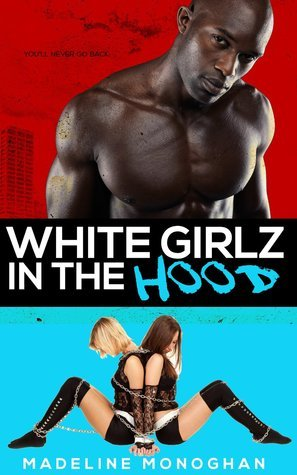 White Girlz in the Hood  by  Madeline Monoghan