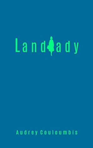 Landlady: The Warriors Path to Your Home Rental Business: Make Money with a Step  by  Step Approach by Audrey Couloumbis